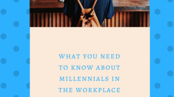 What you need to know about Millennials in the workplace