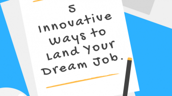 5 Innovative Ways to Land Your Dream Job