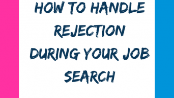 How to handle rejection during your job search
