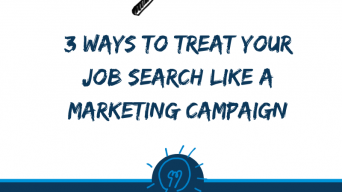 3 Ways to treat your job search like a marketing campaign