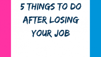 5 Things to do after you losing your job