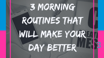 3 Morning routines that will make your day better