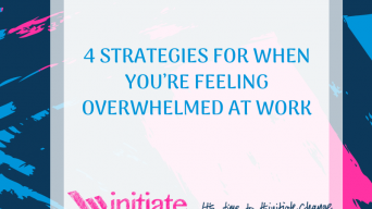 4 Strategies for when you're feeling overwhelmed at work