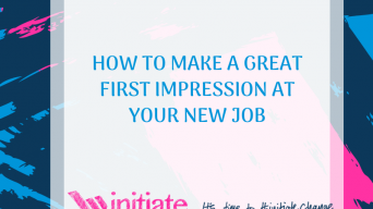 How to make a great first impression at your new job